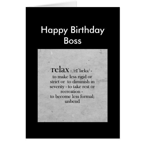 Happy Birthday Boss definition of Relax Humor Greeting Cards