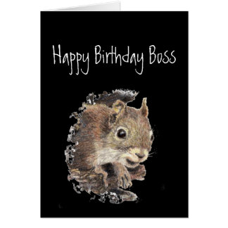 Happy Birthday Boss, to only sane one in nuthouse Card