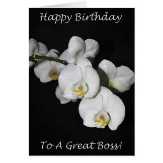 Happy Birthday Boss White Orchid Greeting Card
