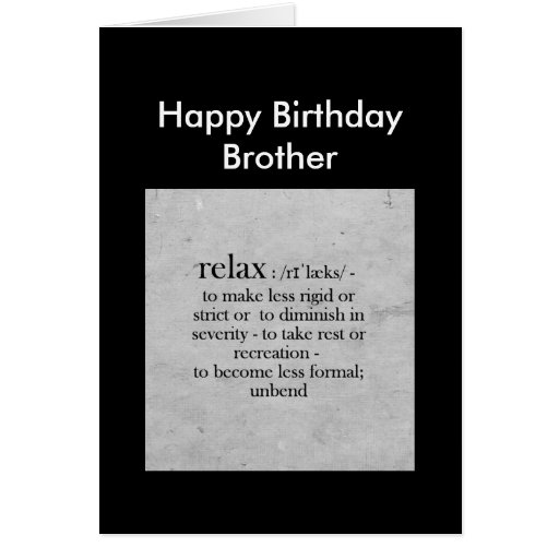 Happy Birthday Brother definition of Relax Humor Greeting Cards