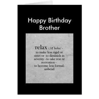 Happy Birthday Brother definition of Relax Humor Greeting Card