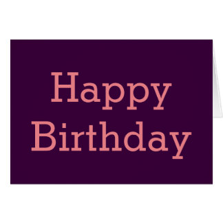 Happy Birthday card. Plain and elegant. Greeting Card