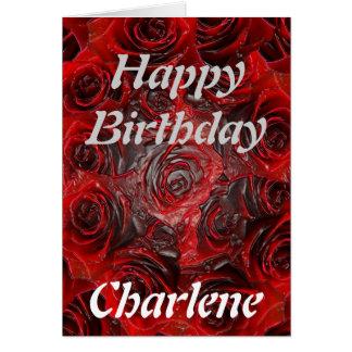 Happy Birthday Charlene - Burnt Rose Card