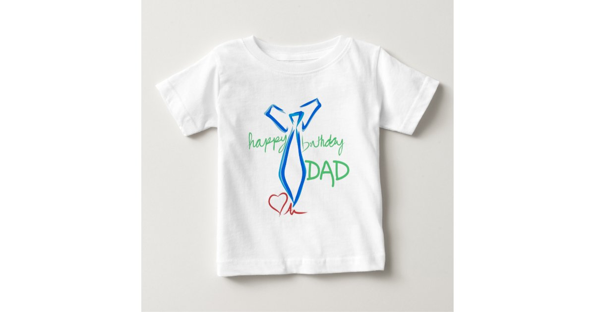 Happy Birthday Dad Baby T Shirt