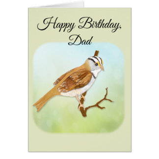 Happy Birthday, Dad with White Throated Sparrow Card