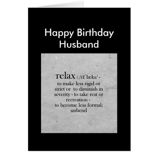 Happy Birthday Husband definition of Relax Humor Greeting Cards