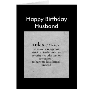 Happy Birthday Husband definition of Relax Humor Greeting Card