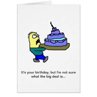 Happy Birthday, I guess Greeting Card
