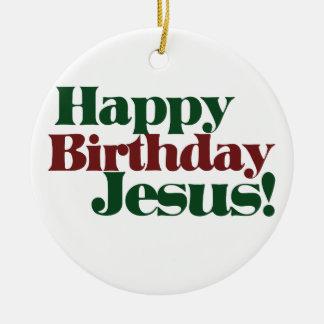 Happy Birthday Jesus Ceramic Ornament