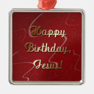 Happy Birthday Jesus Metal Ornament