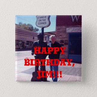 Happy Birthday, Jim!!! 2 Inch Square Button