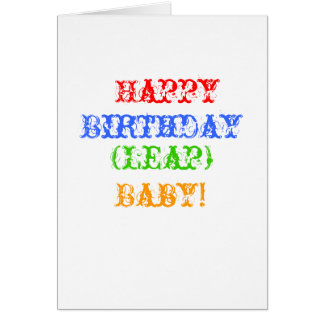 Happy, Birthday, (Leap), Baby! Card