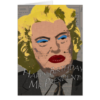 Happy Birthday Mr. President Card