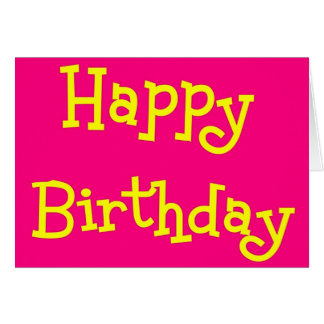 Happy Birthday   pink and yellow fun card