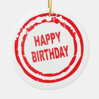 Happy Birthday Rubber Stamp Round Ceramic Ornament