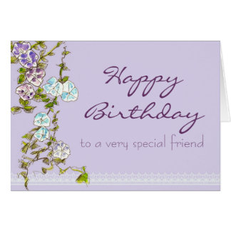 Happy Birthday Special Friend Morning Glory Flower Card