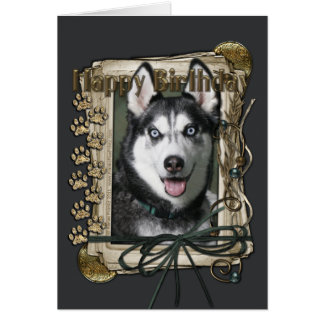 Happy Birthday - Stone Paws - Siberian Husky Card