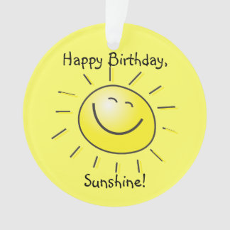 Happy Birthday, Sunshine! Ornament