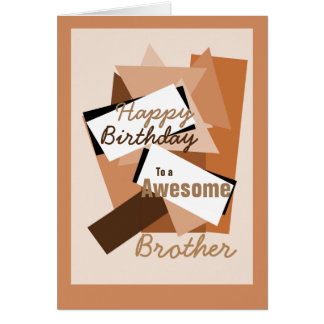 Happy Birthday to a Awesome Brother shapes browns Greeting Card