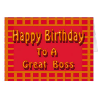 Happy Birthday to a Great Boss Greeting Card