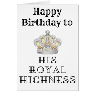 Happy birthday to his Royal Highness Card