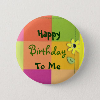 Happy, Birthday, To Me 2 Inch Round Button