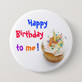 Happy Birthday to Me! 3 Inch Round Button