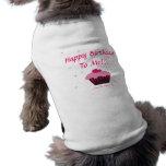 Happy Birthday To Me!!! Dog Clothes