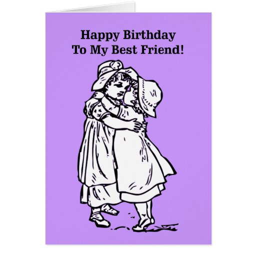 Happy Birthday to my best friend! Cards