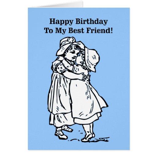 Happy Birthday to my best friend! Greeting Card