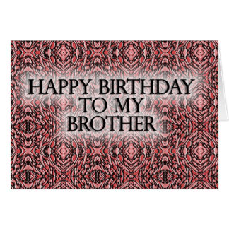 Happy Birthday To My Brother Greeting Cards