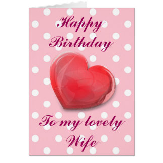 Happy Birthday, to my lovely Wife. Card