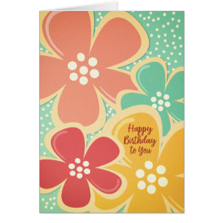 Happy Birthday to You Bold and Bright Flowers Card