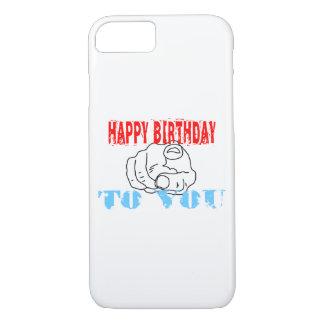 Happy Birthday To You iPhone 7 Case