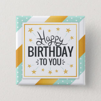 Happy Birthday to you starry gold minty stripes 2 Inch Square Button