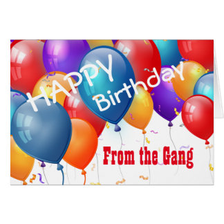 Happy Birthday with Balloons FROM THE GANG Greeting Card