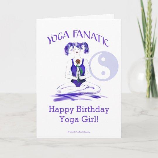 Happy Birthday Yoga Girl Fanatic Card