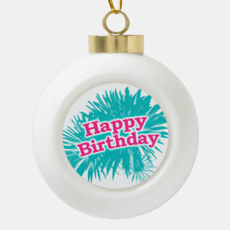 Happy Brithday Typographic Design Ceramic Ball Christmas Ornament