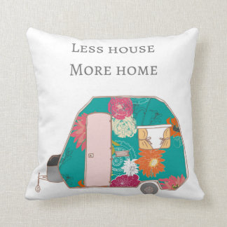 Happy Camper - Less House More Home Throw Pillow