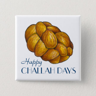 Happy Challah Days Hanukkah Chanukah Bread Button
