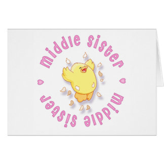 Happy Chick Middle Sister Greeting Card