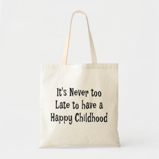 Happy Childhood Tote BagIt is never too late to ha