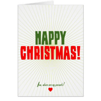 Happy Christmas - Now where are my presents Note Card