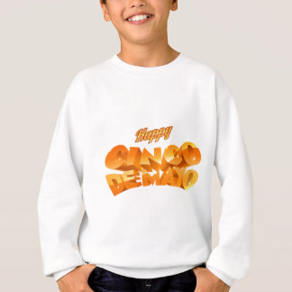 Happy Cinco De Mayo Banner Sweatshirt