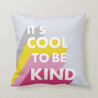 Happy colors It's cool to be kind Throw Pillow