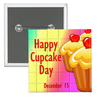 Happy Cupcake Day December 15 Pinback Button