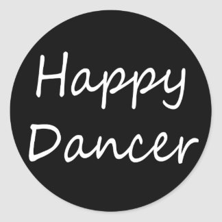 Happy Dancer bw script Classic Round Sticker