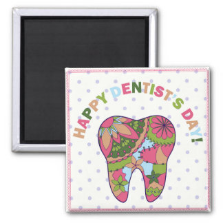 Happy dentists day magnet