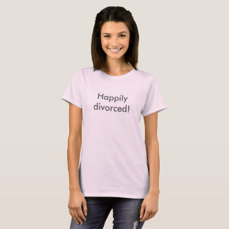happy divorce fun funny tshirt