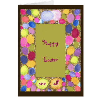 Happy Easter one & all greeting card